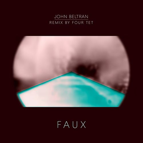 Play & Download Faux by John Beltran | Napster