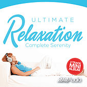 Play & Download Ultimate Relaxation, Vol.2: Complete Serenity (Mini Album) by Global Journey | Napster