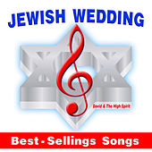 Play & Download Jewish Wedding Best-Selling Songs by David & The High Spirit | Napster
