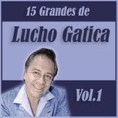 Play & Download 15 Grandes Exitos de Lucho Gatica Vol. 1 by Lucho Gatica | Napster