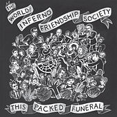Play & Download This Packed Funeral by The World/Inferno Friendship Society | Napster