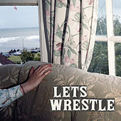 Play & Download Let's Wrestle by Let's Wrestle | Napster