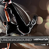 Play & Download Underground Hip Hop Vol 7 by Various Artists | Napster