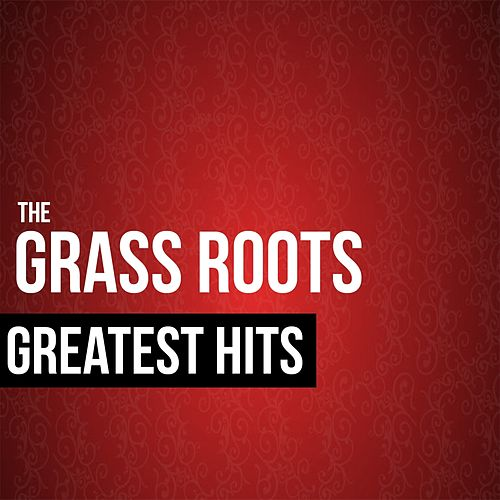The Grass Roots Greatest Hits by Grass Roots