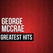 Play & Download George McCrae Greatest Hits by George McCrae | Napster