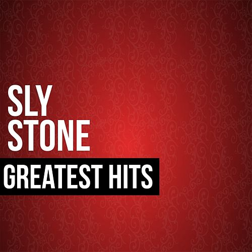 Play & Download Sly Stone Greatest Hits by Sly & the Family Stone | Napster