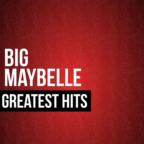 Play & Download Big Maybelle Greatest Hits by Big Maybelle | Napster