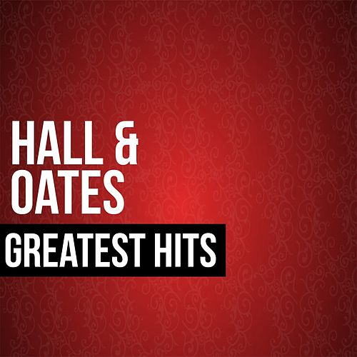 Hall & Oates Greatest Hits by Hall & Oates