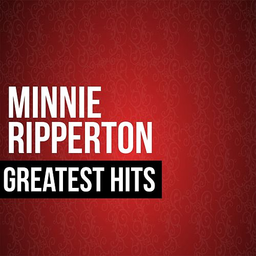 Play & Download Minnie Ripperton Greatest Hits by Minnie Riperton | Napster