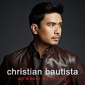 Play & Download Up Where We Belong by Christian Bautista | Napster