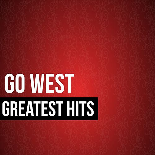 Go West Greatest Hits by Go West