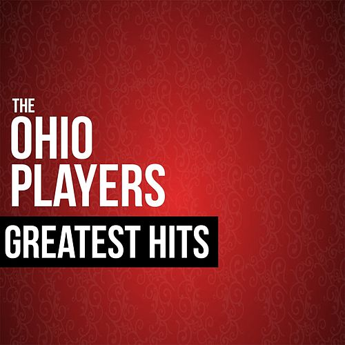 Play & Download The Ohio Players Greatest Hits by Ohio Players | Napster
