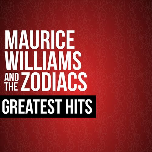 Play & Download Maurice Williams & The Zodiacs Greatest Hits by Maurice Williams and the Zodiacs | Napster
