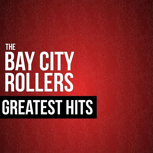 Play & Download The Bay City Rollers Greatest Hits by Bay City Rollers | Napster