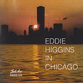 Play & Download In Chicago by Eddie Higgins | Napster