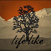 Life Like by Lifelike
