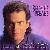 Play & Download Romantic Interludes by Spencer Brewer | Napster