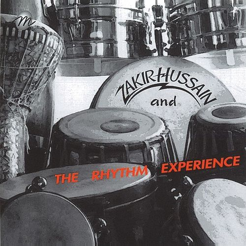 Play & Download Zakir Hussain & The Rhythm Experience by Zakir Hussain | Napster