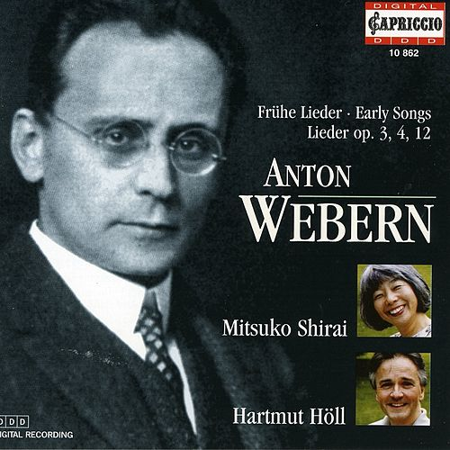 Play & Download Webern: Frühe Lieder/Lieder Opus 3/4/12 by Shirai | Napster