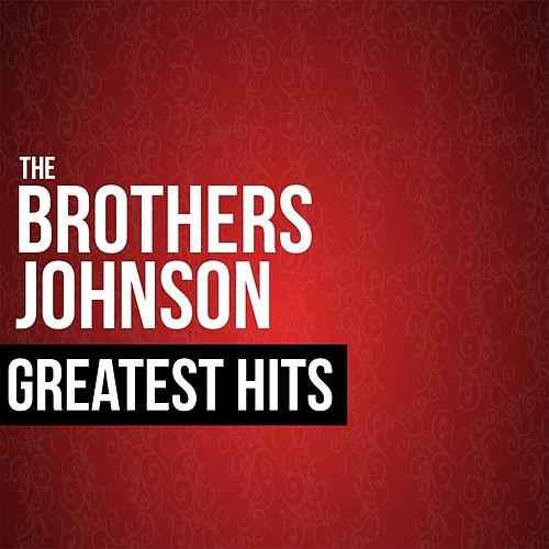The Brothers Johnson Greatest Hits (Live) by The Brothers Johnson