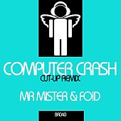 Play & Download Computer Crash (Cut-Up Remix) by Mr. Mister | Napster