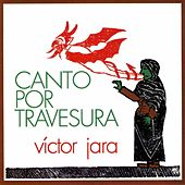 Play & Download Canto por Travesura by Victor Jara | Napster