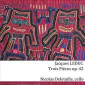 J. Leduc: 3 Pièces for Cello Solo Op. 42 by Nicolas Deletaille
