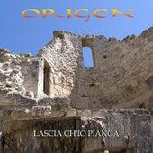 Play & Download Laschia Ch'io Pianga, Hwv 7 by Origen | Napster