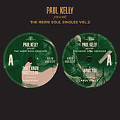 Play & Download The Merri Soul Singles Vol 2 by Paul Kelly | Napster