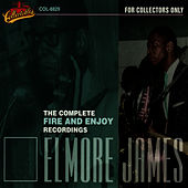 Play & Download The Complete Fire & Enjoy Recordings [Box] by Elmore James | Napster