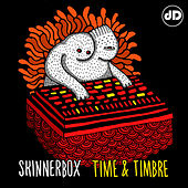 Play & Download Time & Timbre by Skinnerbox | Napster