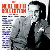 Play & Download The Neal Hefti Collection 1944-62, Vol. 1 by Various Artists | Napster