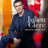 Play & Download Partout la musique vient by Julien Clerc | Napster