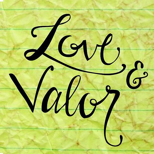 Love & Valor by Love