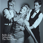 Play & Download The Party Line by Belle and Sebastian | Napster
