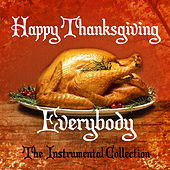 Play & Download Happy Thanksgiving Everybody - The Instrumental Collection by Various Artists | Napster