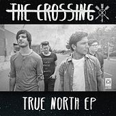 Play & Download True North - EP by The Crossing | Napster
