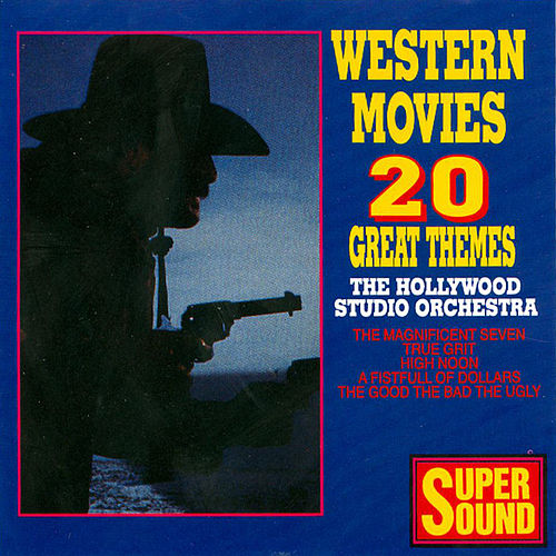 Western Movies - 20 Great Themes von Hollywood Studio Orchestra