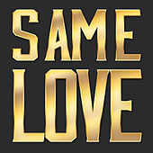 Same Love by Hip Hop's Finest