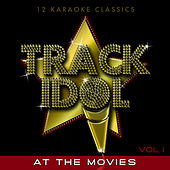 Track Idol -  At the Movies (12 Karaoke Classics) [Vol.1] by Various Artists