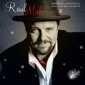 Play & Download Marshmallow World & Other Holiday Favorites by Raul Malo | Napster