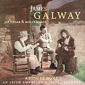 Play & Download A Song of Home - An Irish American Musical Journey by James Galway | Napster
