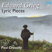 Edvard Grieg: Lyric Pieces by Paul Crossley