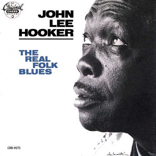 The Real Folk Blues by John Lee Hooker