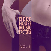 #deephouse Music Factory - Vol.1 by Various Artists