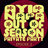 Play & Download #ayia Napa out of Season Private Party - Episode.2 by Various Artists | Napster