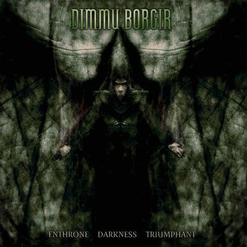 Enthrone Darkness Triumphant (Reloaded) by Dimmu Borgir