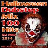 Play & Download Halloween Dubstep Mix 100 Hits DJ Mix 2014 - Includes Spooky Sound Fx Mix by Various Artists | Napster