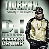Twerky (feat. Harrison Crump) - Single by D.I.