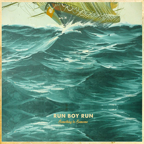 Play & Download Something to Someone by Run Boy Run | Napster